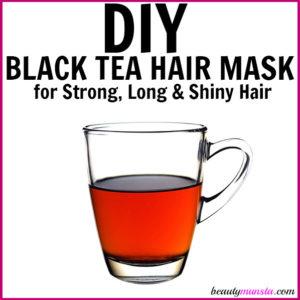 DIY Black Tea Hair Mask for Strong, Long & Shiny Hair