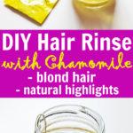 Homemade Chamomile Hair Rinse for Blonde Hair & Natural Highlights
