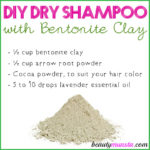 DIY Dry Shampoo with Bentonite Clay