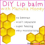 DIY Manuka Honey Lip Balm | Heal & Moisturize Chapped Lips