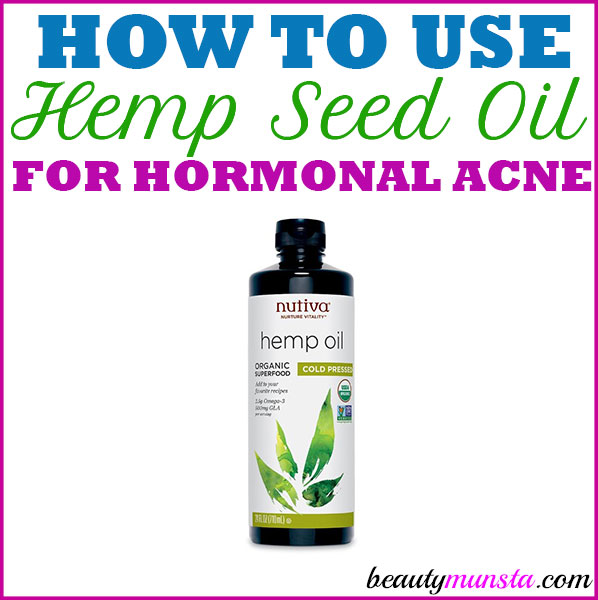 Use hemp seed oil for hormonal acne to finally improve your skin and keep pesky cysts under control!