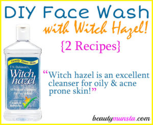 DIY Face Wash with Witch Hazel – 2 Recipes