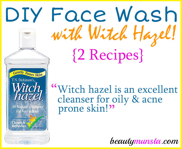 DIY Face Wash with Witch Hazel