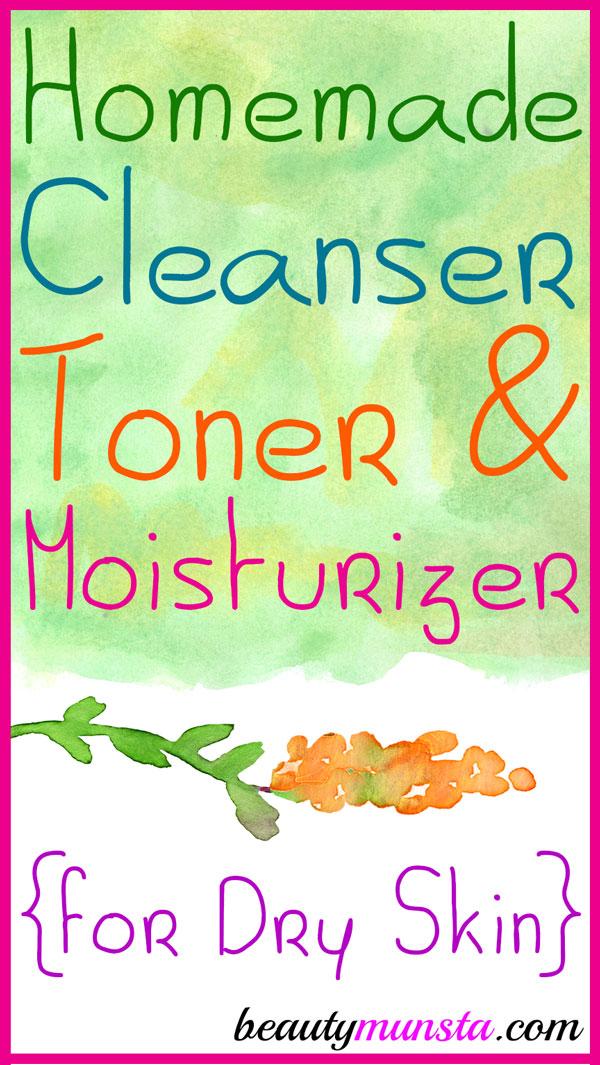 Homemade Cleanser, Toner and Moisturizer for Dry Skin