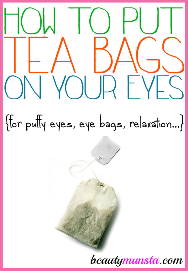 Want to know how to put tea bags on the eyes for relaxation, puffy eyes or under eye bags? Read on…