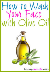 How to Wash your Face with Olive Oil