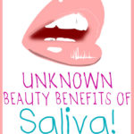 Unknown Beauty Benefits of Saliva