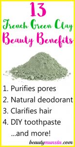 Top 13 Beauty Benefits of French Green Clay
