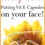 How to Apply Vitamin E Capsules for Skin