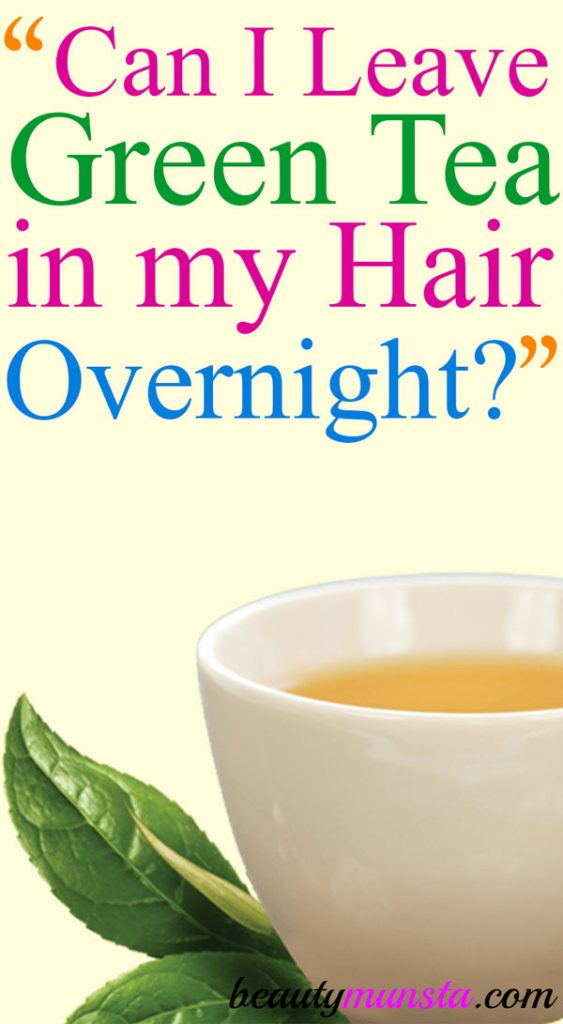 You might be wondering if you can leave green tea in your hair overnight. Find out how!