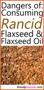 Dangers of Eating Rancid Flaxseeds and Flaxseed Oil