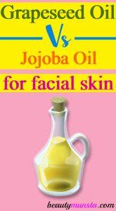 Grapeseed Oil Vs Jojoba Oil for Face