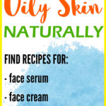 How to Moisturize Oily Skin Naturally