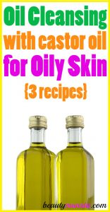 Oil Cleansing with Castor Oil for Oily Skin