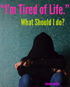 I'm So Tired of Life | Not Depressed