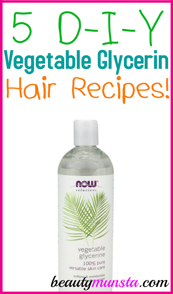 5 Vegetable Glycerin Recipes For Hair Beautymunsta