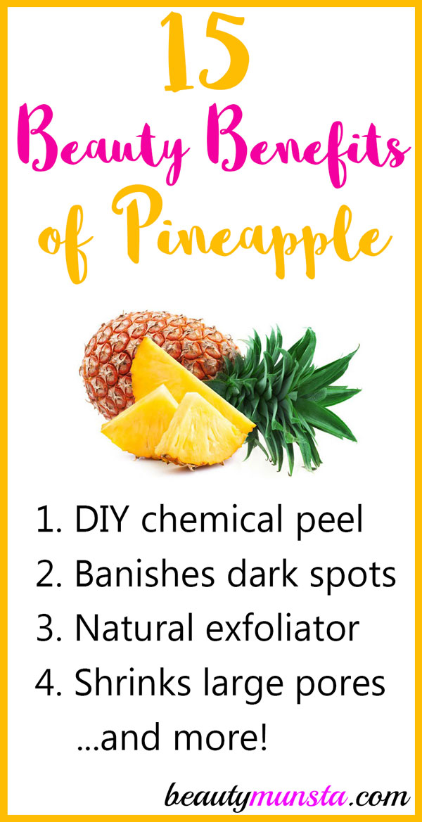 15 Beauty Benefits Of Pineapple For Skin Hair And More
