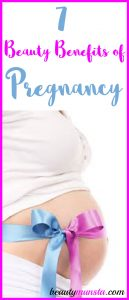 7 Beauty Benefits of Pregnancy