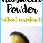 DIY Translucent Powder without Cornstarch