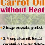 How to Make Carrot Oil without Heat