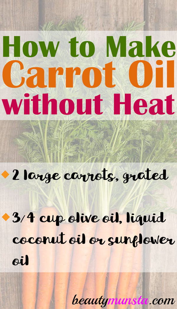 how to make carrot oil without heat beautymunsta. Black Bedroom Furniture Sets. Home Design Ideas