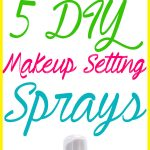5 DIY Makeup Setting Spray Recipes