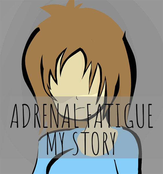 adrenal fatigue my story