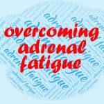 Adrenal Fatigue | Symptoms, Causes, Remedies & Treatment