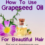Top 6 Grapeseed Oil Benefits For Hair