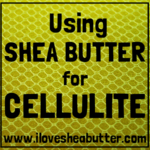 Does Shea Butter Reduce Cellulite?
