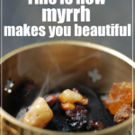 Top 4 Beauty Benefits of Myrrh Essential Oil
