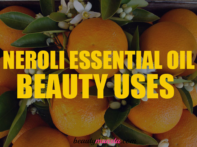 beauty benefits of neroli essential oil