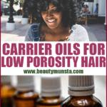Top 7 Carrier Oils for Low Porosity Hair