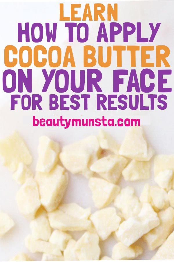 how to apply cocoa butter on your face for best results