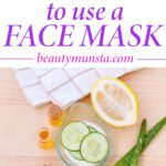 When Should You Use a Face Mask, Morning or Night?