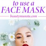 When to Apply Face Mask Before or After Shower?