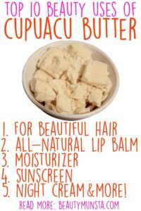 Top 10 Beauty Benefits Cupuacu Butter For Hair, Skin & More