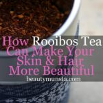 Top 10 Beauty Benefits of Rooibos Tea