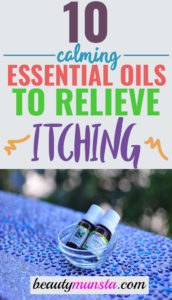 10 Calming Essential Oils for Itching Relief Right Now!